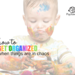 How to Get Organized When Life is in Chaos