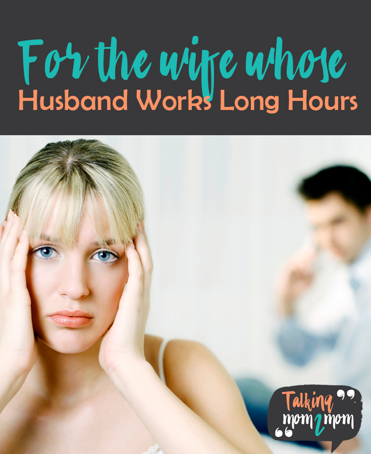 For the Wife Whose Husband Works Long Hours