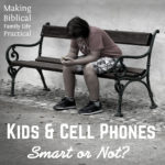 Kids and Phones – Smart or Not? – MBFLP 172