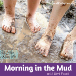Morning in the Mud with Keri