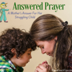 Answered Prayer – A Mother's Answer For Her Struggling Child
