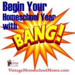 Begin Your Homeschool With A Bang