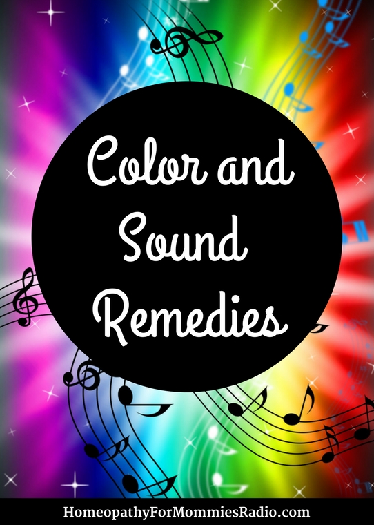 Color and Sound Homeopathic Remedies with Homeopathy for Mommies