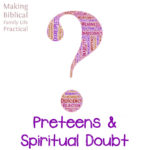 Preteens and Spiritual Doubt – MBFLP 177