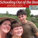 Schooling Out of the Box with Holly Giles