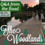 Q and A from the Road:  The Woodlands