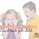 Conflict Resolution Skills to Teach Your Children, Part 1