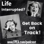 Life Interrupted? Get Back on Track!