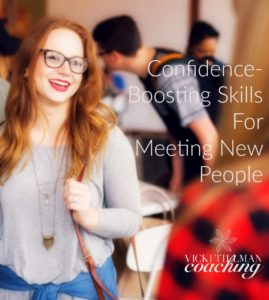 Confidence-Building Skills for Meeting New People VickiTillmanCoaching.com
