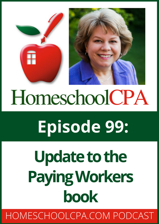 Paying Workers in a Homeschool Organization was released only a year ago, but it already needed an update.  Tune in for more from the Homeschool CPA.