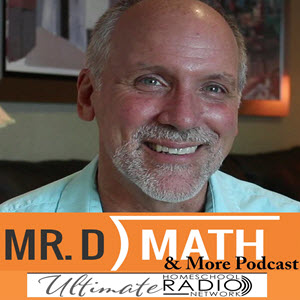 Mr. D Math and More Podcast