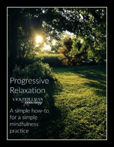 Mindfulness Activity: Progressive Relaxation VickiTillmanCoaching.com