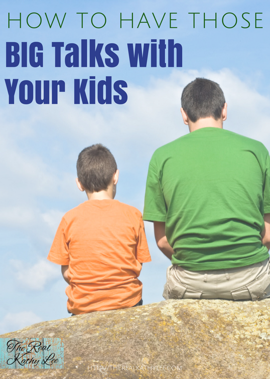 How to Have those BIG Talks with Your Kids