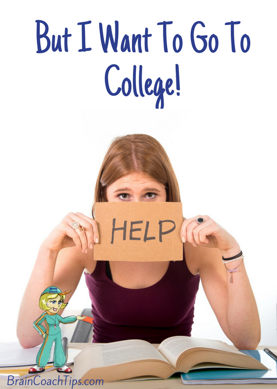 But I Want to Go To College!  The Brain Coach