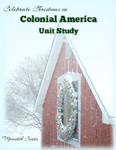 Celebrate Christmas in Colonial America by Meredith Curtis