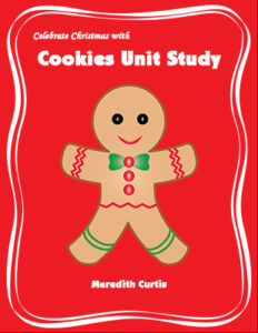 Celebrate Christmas with Cookies Unit Study by Meredith Curtis