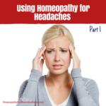 Using Homeopathy for Headaches – Part 1
