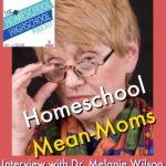 HSHSP Ep 85: Healthily Handling Homeschool Mean-Moms with Melanie Wilson