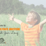 How to Cultivate Gratitude in Your Homeschool