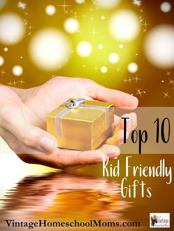 top 10 kid gifts | Here are the top 10 kid gifts that have made my list – and they are timeless. #Homeschool #homeschooling #podcast #kidgift