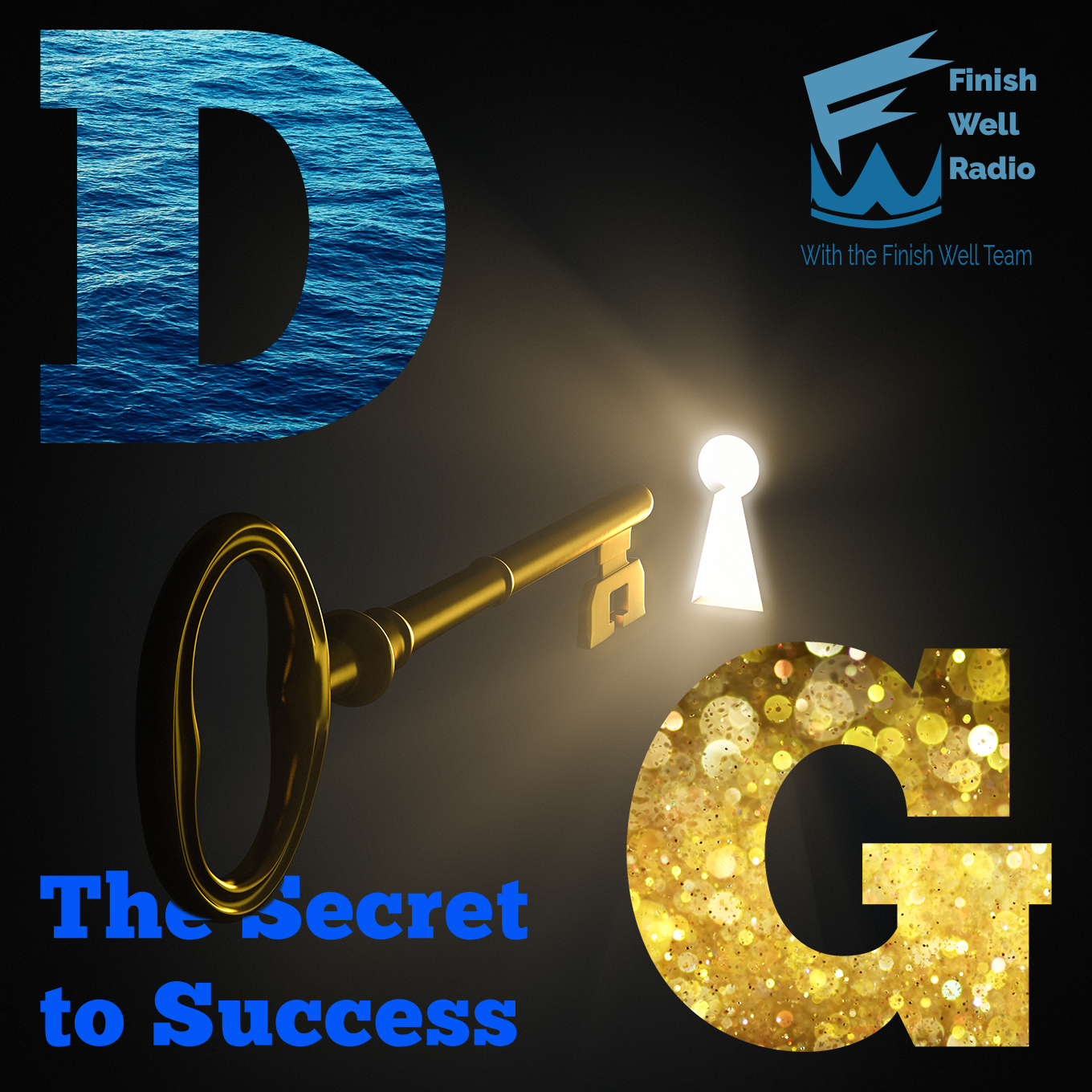 Finish Well Radio, Podcast #053, DG: The Secret to Success