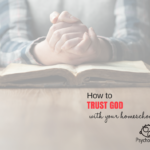 How To Trust God With Your Homeschooling