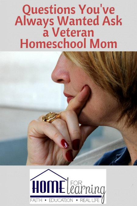 Questions You've Always Wanted to Ask a Veteran Homeschool Mom