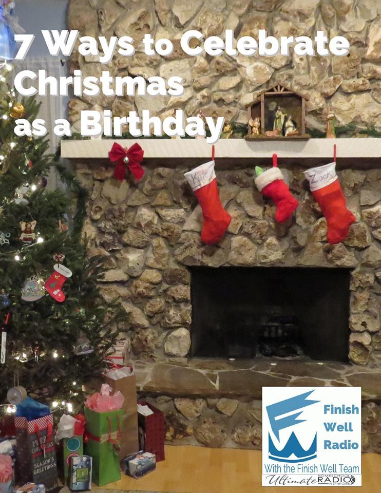 7 Ways to Celebrate Christmas as a Birthday