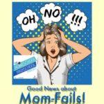HSHSP Ep 92 Good News about Mom-Fails!
