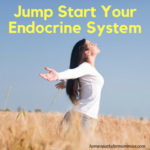Jump Start Your Endocrine System with Homeopathy