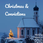 Christmas and Convictions – MBFLP 190