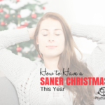 How To Have A Saner Christmas This Year