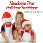 Headache Free Holiday Traditions
