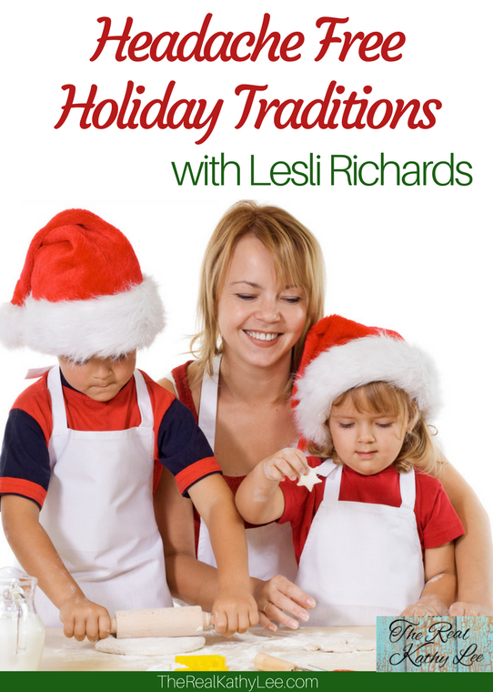 Headache Free Holiday Traditions with Lesli Richards