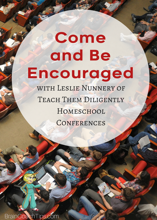 Come and Be Encouraged with Leslie Nunnery of Teach Them Diligently Homeschool Conferences