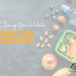How to Change Your Homeschool Habits This Year