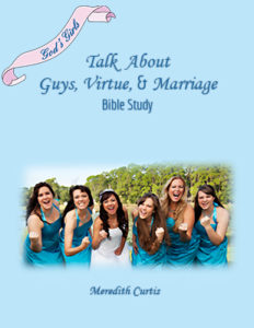 God's Girls Talk About Guys, Virtue, & Marriage Bible Study Workbook