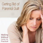 Dealing with Parental Guilt – MBFLP 192