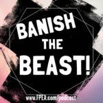 Banish the Beast