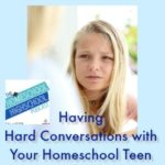 HSHSP Ep 97 Handling Difficult Conversations with Homeschool Teens