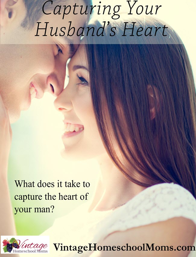 capture your man's heart | Okay ladies, are you ready to capture your man's heart? #Homeschool #homeschooling #podcast #capturemans