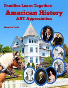 Families Learning Together: American History Art Appreciation by Meredith Curtis Cover