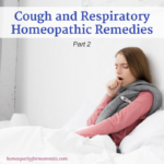 Cough and Respiratory Homeopathic Remedies – Part 2