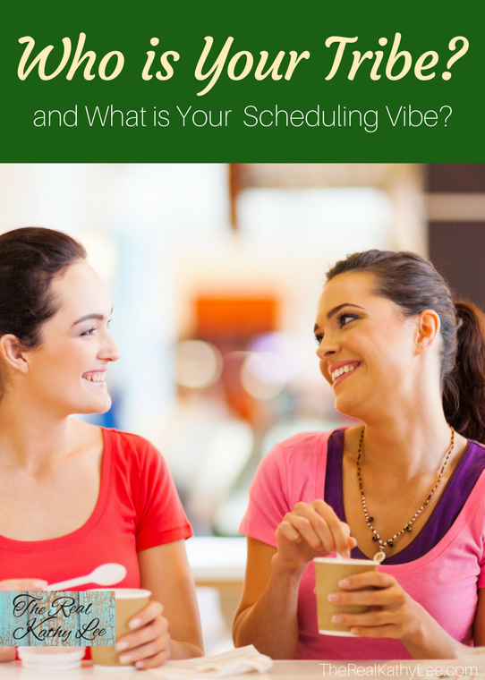 Who Is Your Tribe and What Is Your Scheduling Vibe? With The Real Kathy Lee