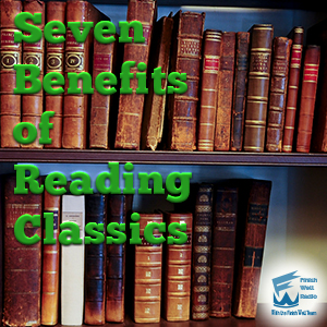 Finish Well Radio Badge, Podcast #060, 7 Benefits of Reading Classics