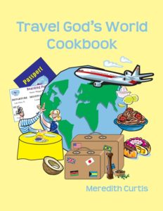 Travel God's World Cookbook by Meredith Curtis