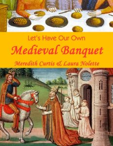 Let's Have Our Own Medieval Banquet by Meredith Curtis
