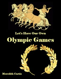 Let's Have Our Own Olympic Games by Meredith Curtis