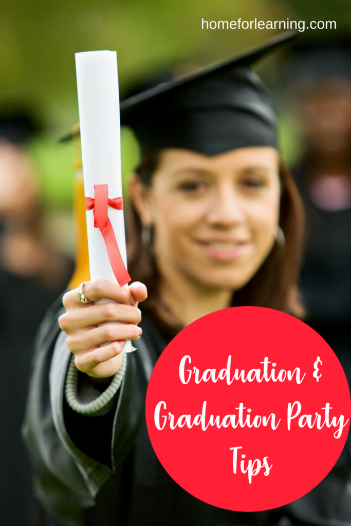 Graduation & Graduation Party Tips | Plan your graduation and graduation party for your homeschooler with tips and tricks from a veteran homeschool mom