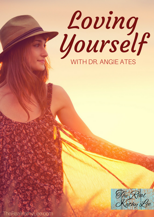 Loving Yourself with Dr. Angie Ates and The Real Kathy Lee